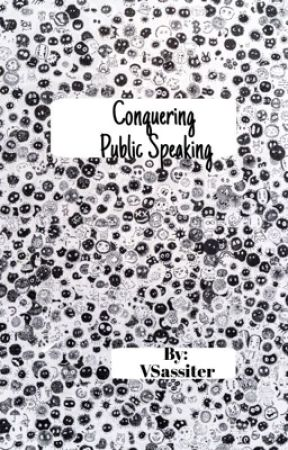 Conquering Public Speaking (COMPLETE) by VSassiter