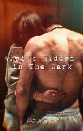 What's Hidden in The Dark by kristinestar