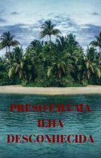 Preso em uma ilha desconhecida by MltiplosAssuntos