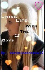 Living Life With The 12 Boys by veronicanorene19