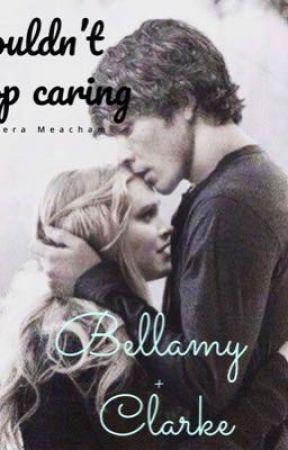 Couldn't stop caring (Bellarke)!!! by Keram07
