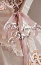 The forced Royal || E.D by Lolovd22