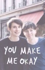 You Make Me Okay (phan) by jgksidfadu