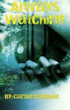 Always Watching by Xcalm_badlandsX