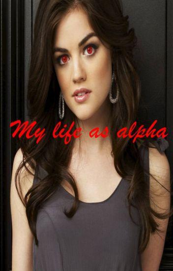 [CANCELADA] My life as alpha [¿Enamorada de un Hombre lobo? 2]