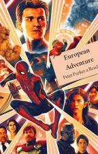 European Adventure - Peter Parker x Reader by originiallstyles