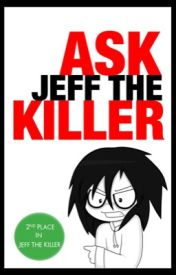 Ask Jeff The Killer by AaliyahLovesMC
