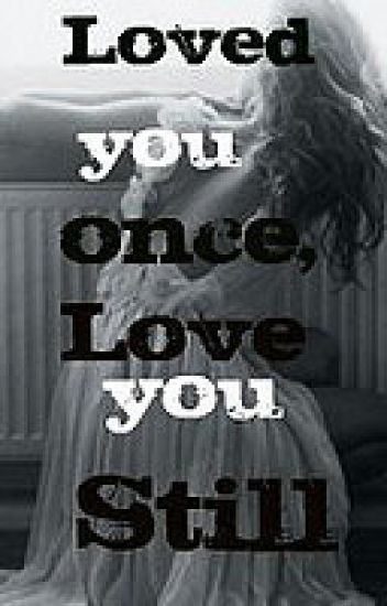 Loved You Once, Love You Still