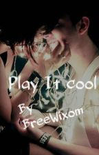 Play It Cool(Niall Horan Fan Fiction) by ultral0u
