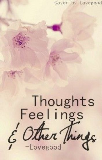Thoughts, Feelings & Other Things