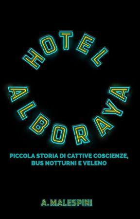 Hotel Alboraya - Piccola storia di cattive coscienze, bus notturni e veleno by Lice_and_catz