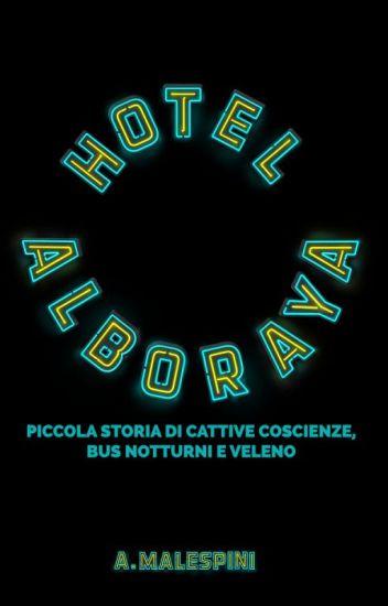 Hotel Alboraya - Piccola storia di cattive coscienze, bus notturni e veleno