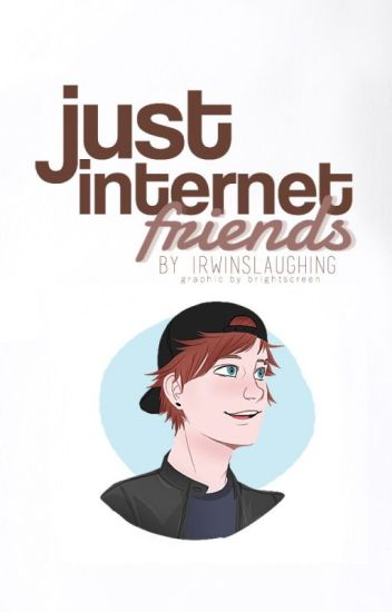 Just Internet Friends {m.g.c}