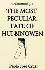 The Most Peculiar Fate of Hui Bingwen by paolojcruz