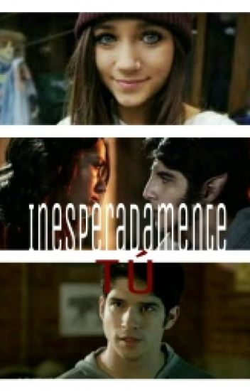 Inesperadamente tú~Scott y tú.Teen Wolf