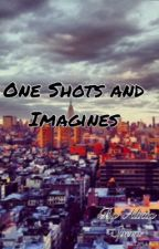 One Shots and Imagines by InnocentLawley