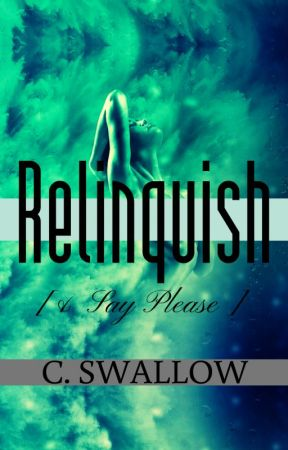 Relinquish [& Say Please] by CSWx1995