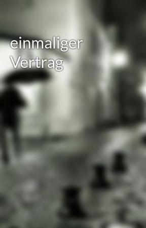 einmaliger Vertrag by adamreunifa