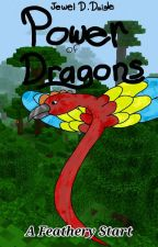 Power of Dragons: A Feathery Start [1] by WritingByJay
