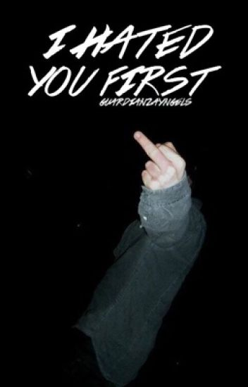 I Hated You First | larry
