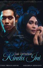 Tak Tertahan Rindu Ini✔️ by ShafiqHafizi4