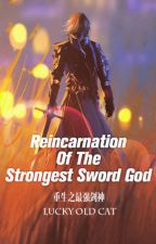 Reincarnation of the Strongest Sword God (Part 1) by RMzaid