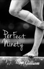 Perfect Ninety by miamiamia88