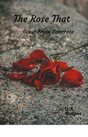 The Rose That Grew From Concrete by Urikhosrachel