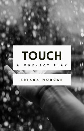 Touch: A One-Act Play (Sample) by brianamorganbooks