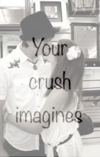 Your Crush Imagines || MATURE SEX SCENES by LiveLaughLove_xx