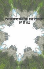 Creepypasta Life: The Comedy of it all by SlenderRomance
