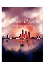 Wallflower; Blooming by babykeen18