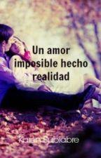Un amor imposible hecho realidad (editando). by Krhaenia