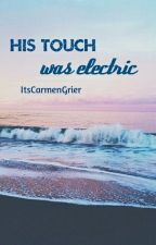 His touch was electric (Magcon) #2 by ItsCarmenGrier