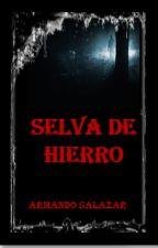 Selva de hierro by ArmandoSalazarO