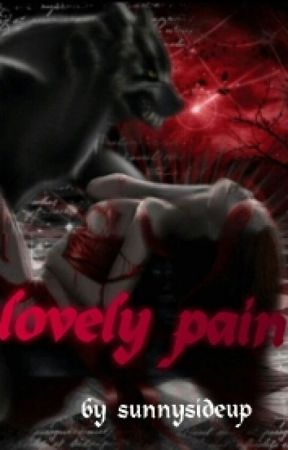 Lovely pain (Completed) by 123sunnysideup