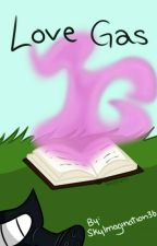 LOVE GAS (Bnha x Hero! Reader) by SkyImagination36