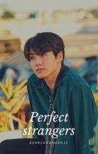 Perfect Strangers | J.JK by DearJungkook12