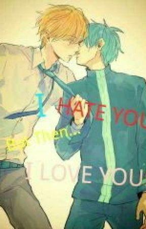 (kikuro/kisexkuroko) I HATE YOU But then.. I LOVE YOU! by StarShadowsky