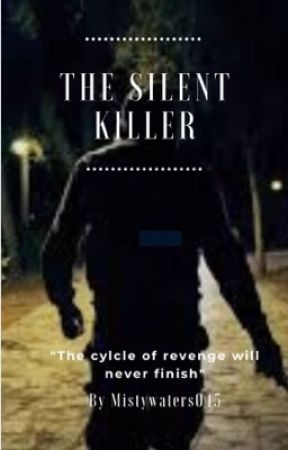 The Silent killer by mistywaters045