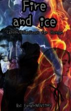 Fire and Ice (CAITLYN SNOW/ KILLER FROST FAN FICTION)  by fangirlNEWTMAS