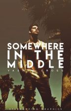 Somewhere In The Middle by Ingenious_