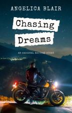 Chasing Dreams (Completed) #Wattys2016 by JillieBean0