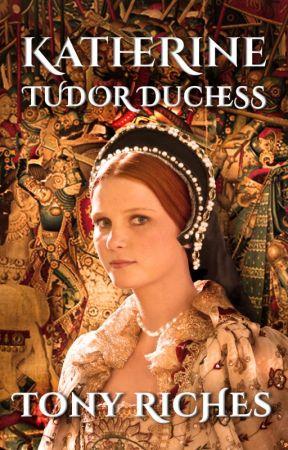 Katherine - Tudor Duchess by tonyriches