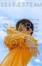 SHARE YOUR VOICE | self-esTEAM by selfesTEAM