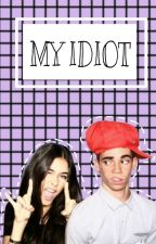 My Idiot ( A Cameron Boyce fanfiction) by bostickprincess
