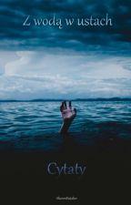 Z wodą w ustach - Cytaty by SharonHatake1