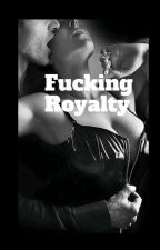 Fucking Royalty by IshaHarawa