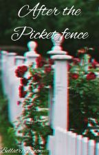 After the picket fence by BellatrixSnow