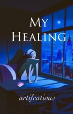 My Healing  by artifcatious